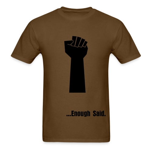 Enough Said - Men's T-Shirt
