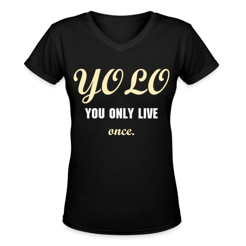 YOLO - Women's V-Neck T-Shirt