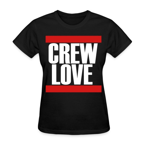crew love. - Women's T-Shirt
