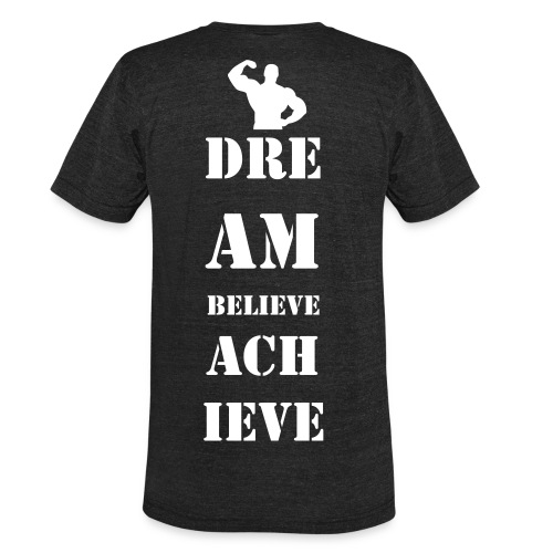 Dream Believe Achieve - Unisex Tri-Blend T-Shirt