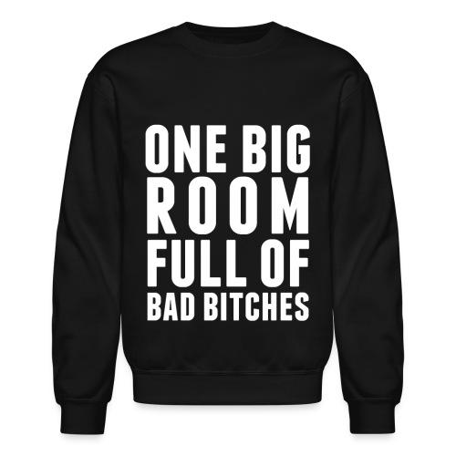 Bad Bitches  - Crewneck Sweatshirt