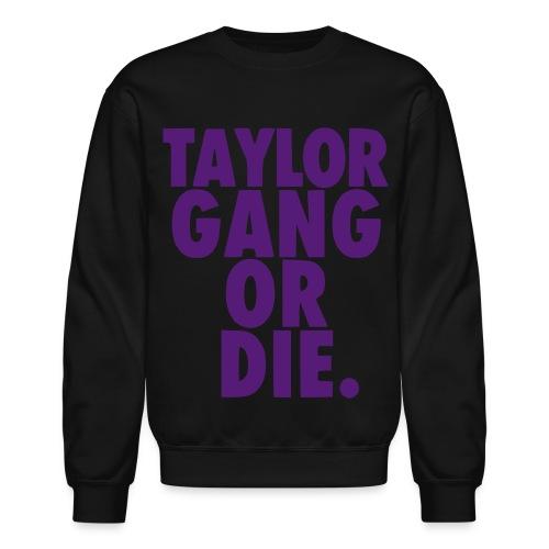 or die - Crewneck Sweatshirt