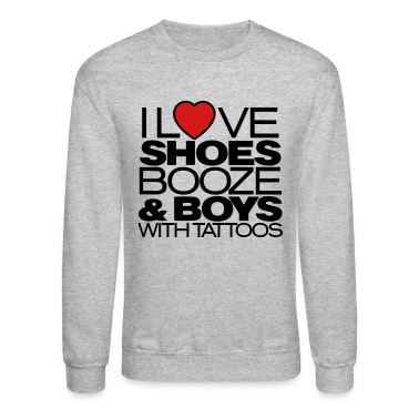 I LOVE SHOES BOOZE & BOYS WITH TATTOOS Long Sleeve Shirts