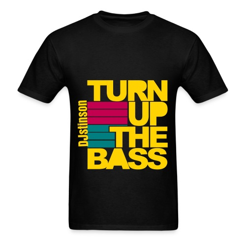 Turn Up The Bass (DJstinson) - Men's T-Shirt
