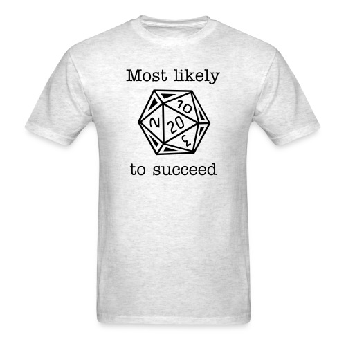 Most likely to succeed d20 - Men's T-Shirt