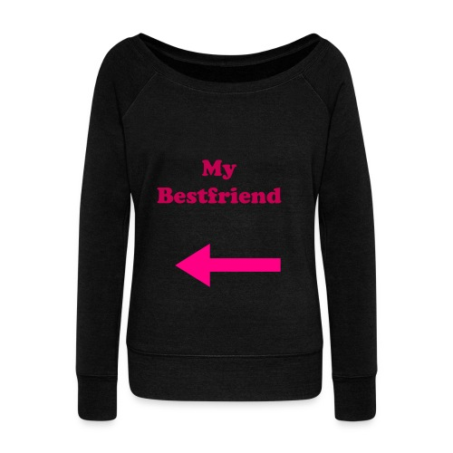 Bestfriend Sweater - Women's Wideneck Sweatshirt