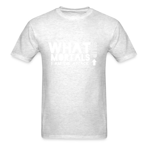 What Is Up Mortals - Men's T-Shirt