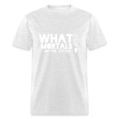 What Is Up Mortals - Men's T-Shirt