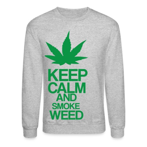 keep it calm and smoke weed crew neck - Crewneck Sweatshirt