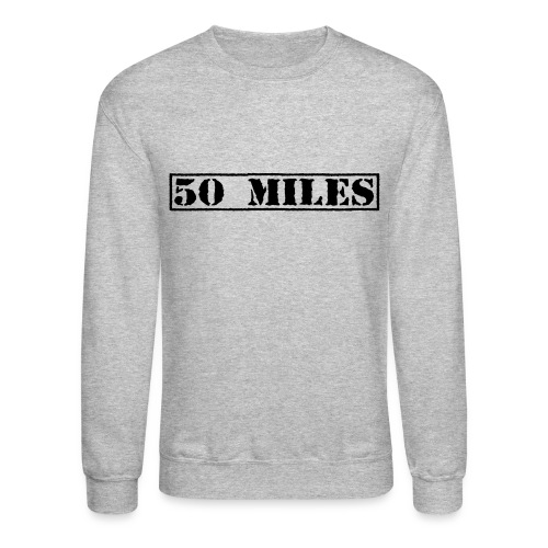 Top Secret 50 Miles Men's Crewneck Sweatshirt - Crewneck Sweatshirt