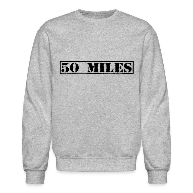 Top Secret 50 Miles Men's Crewneck Sweatshirt