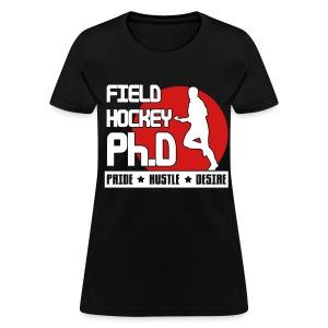 Field Hockey PH.D Women's Standard Weight T-Shirt - Women's T-Shirt