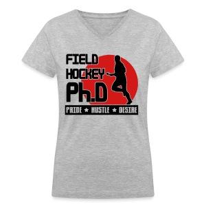Field Hockey PH.D Women's V-Neck T-Shirt - Women's V-Neck T-Shirt