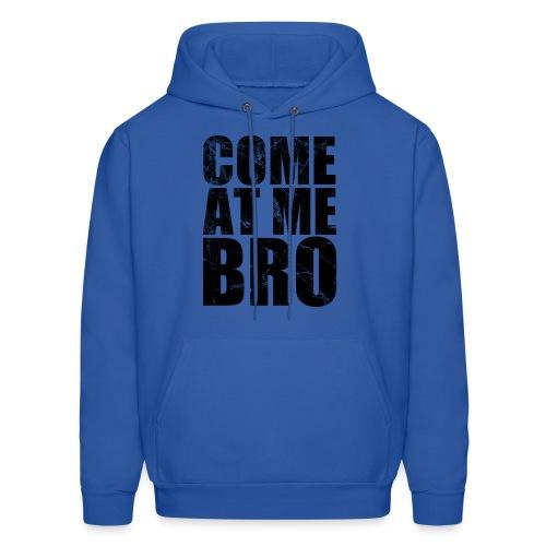 Come At Me Bro Hoodie - Men's Hoodie