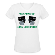 Women's T-Shirts ~ Women's V-Neck T-Shirt ~ Weapons of mass seduction