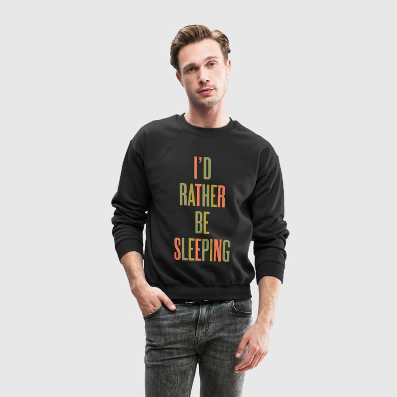 I'd Rather Be Sleeping Crewneck - Crewneck Sweatshirt