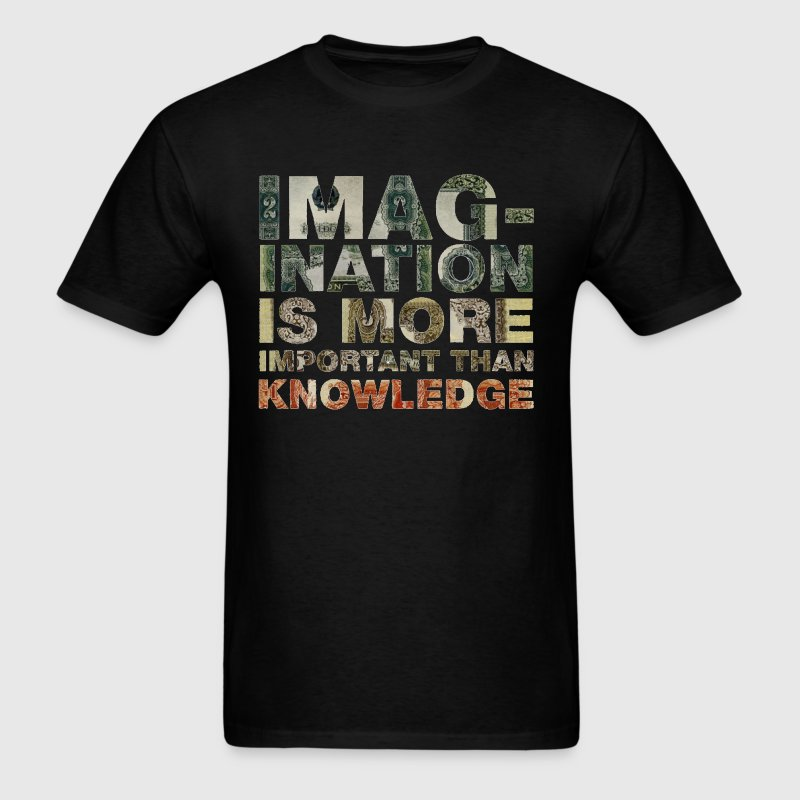 Imagination Is More Important Than Knowledge Tee - Men's T-Shirt