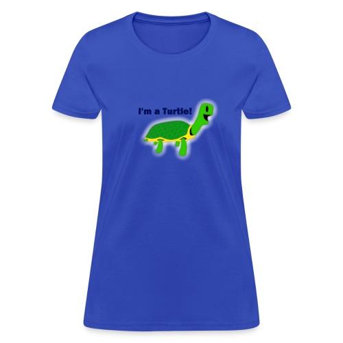 I'm a Turtle! - Women's T-Shirt