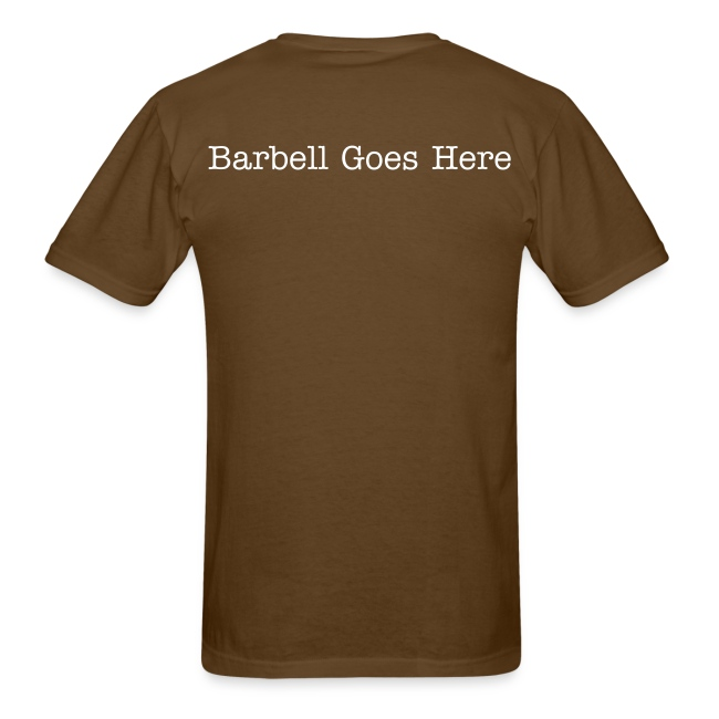 "StrongLifts ""Barbell Goes Here"" Brown T-shirt"