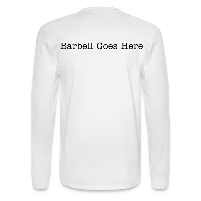 """StrongLifts """"Barbel Goes Here"""" Long Sleeve T-shirt White"""