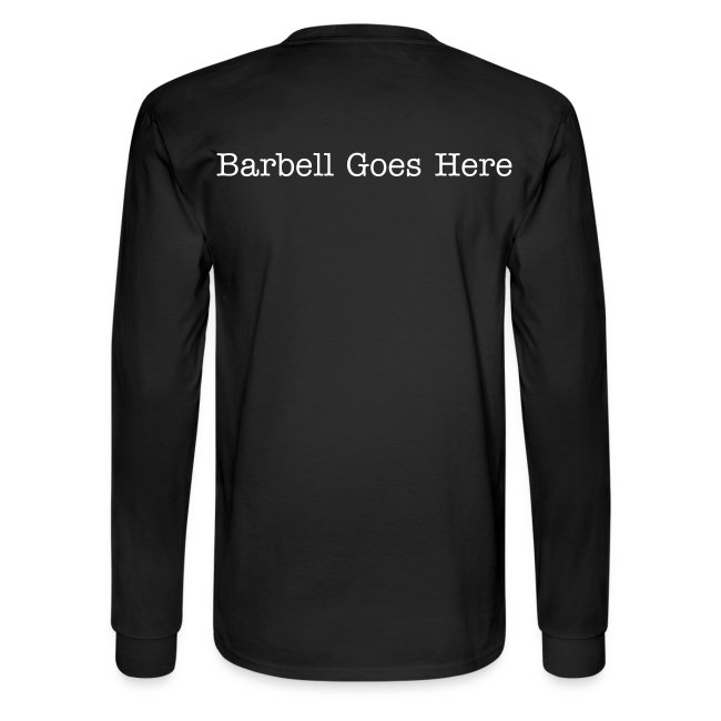"StrongLifts ""Barbel Goes Here"" Long Sleeve T-shirt Black"