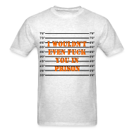 T-Shirts ~ Men's T-Shirt ~ Not Prison Bitch Material