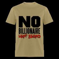 T-Shirts ~ Men's T-Shirt ~ No Billionaires Left Behind