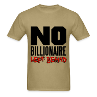 T-Shirts ~ Men's T-Shirt ~ No Billionaires Left Behind