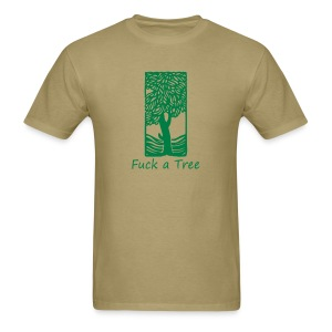 Fuck a Tree Standard Weight T-Shirt - Men's T-Shirt