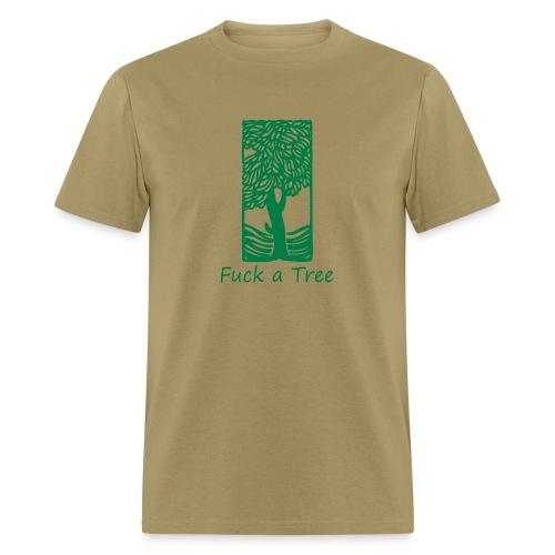 Fuck a Tree Standard Weight T-Shirt - Men's T-Shirt