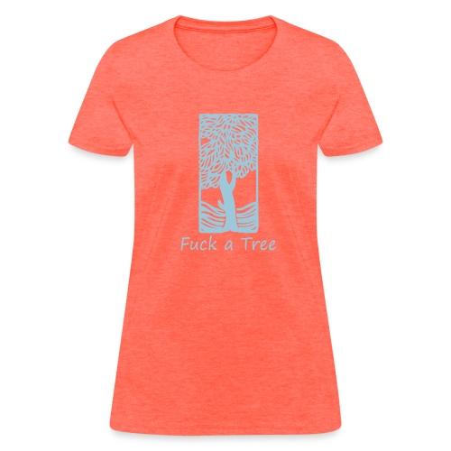 Fuck a Tree Women's Standard Weight Tee - Women's T-Shirt