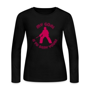My Goal Is To Deny Yours Women's Long Sleeve T-Shirt - Women's Long Sleeve Jersey T-Shirt