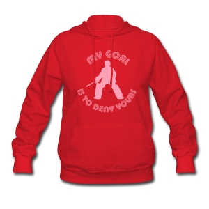 My Goal Is To Deny Yours Women's Hoodie - Women's Hoodie