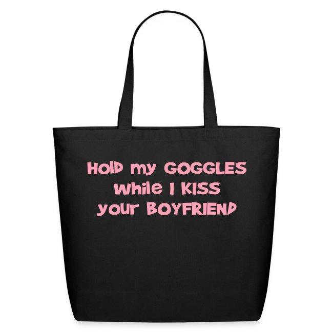 Hold My Goggles - Large Tote Bag