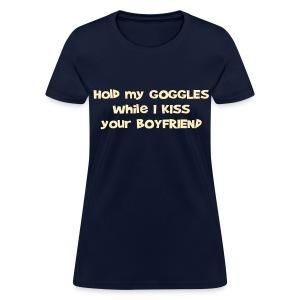 Hold My Goggles - Women's Standard T-Shirt - Women's T-Shirt