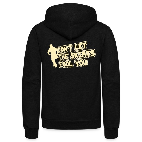 Don't Let The Skirts Fool You Unisex Fleece Zip Hoodie - Unisex Fleece Zip Hoodie