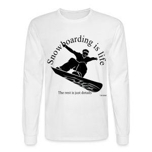 Snowboarding is Life - Men's Long Sleeve T-Shirt
