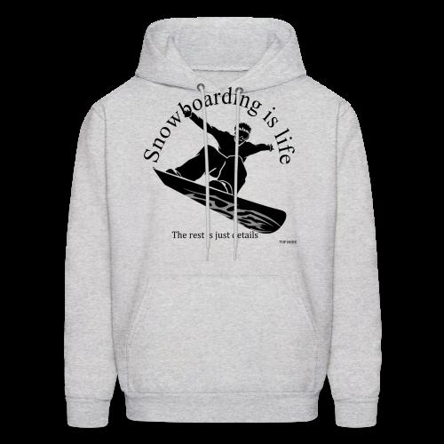 Snowboarding is Life - Men's Hoodie