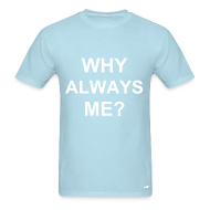 T-Shirts ~ Men's T-Shirt ~ Why Always Me? (Balotelli Man City)