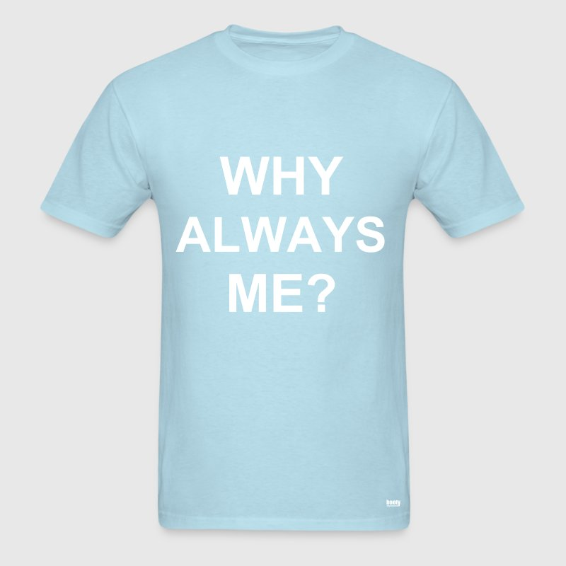 Why Always Me? (Balotelli Man City) - Men's T-Shirt