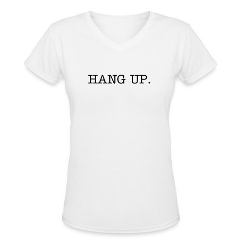 HANG UP Tee - Women's V-Neck T-Shirt