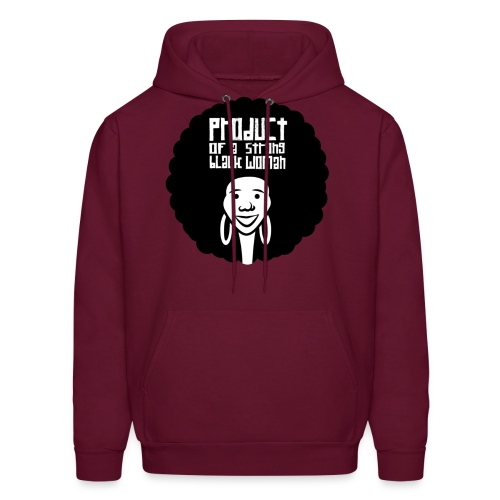 Product of a strong Black Woman - Men's Hoodie