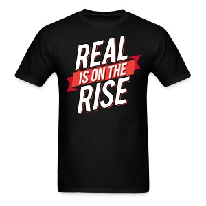 Real Is On The Rise - Men's T-Shirt