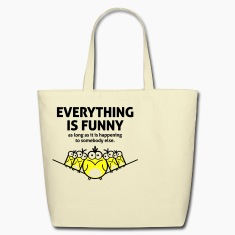 Everything Is Funny 2 (2c)++ Bags