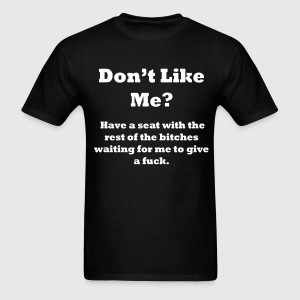 DON'T LIKE ME? - Men's T-Shirt