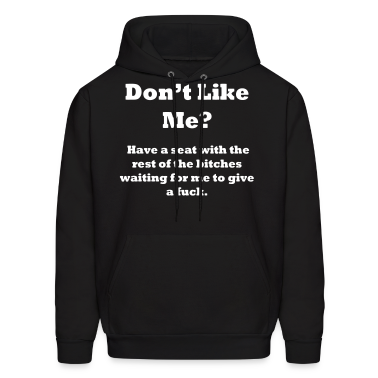 DON'T LIKE ME? Hoodies