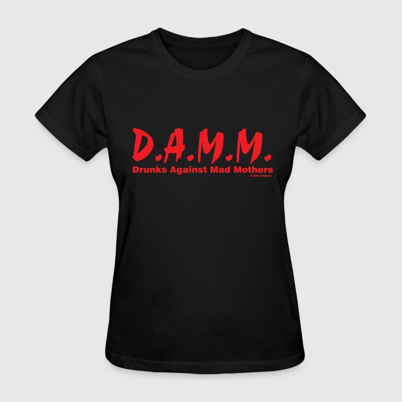 D.A.M.M. Drunks Against Mad Mothers Women's T-Shirts - Women's T-Shirt