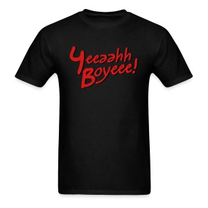 Yeeaahh Boyeee! - Men's T-Shirt