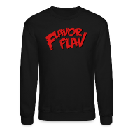 Long Sleeve Shirts ~ Crewneck Sweatshirt ~ Flavor Flav
