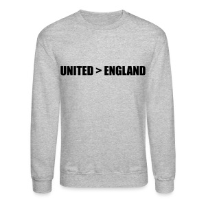 United better than England - Crewneck Sweatshirt